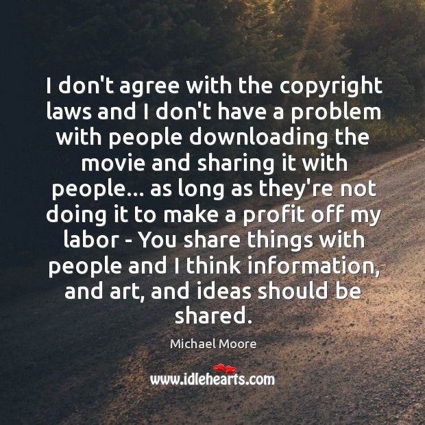 I don't agree with the copyright laws and I don't have a Image