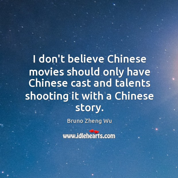 Image, I don't believe Chinese movies should only have Chinese cast and talents