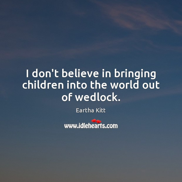 Picture Quote by Eartha Kitt