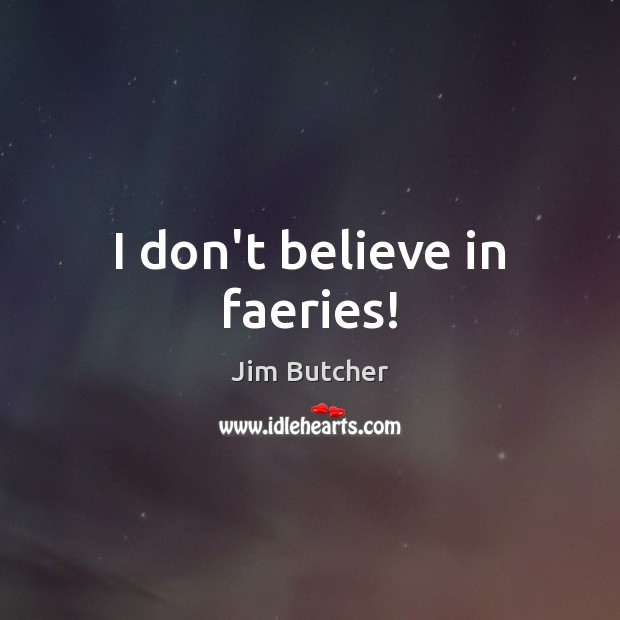I don't believe in faeries! Image