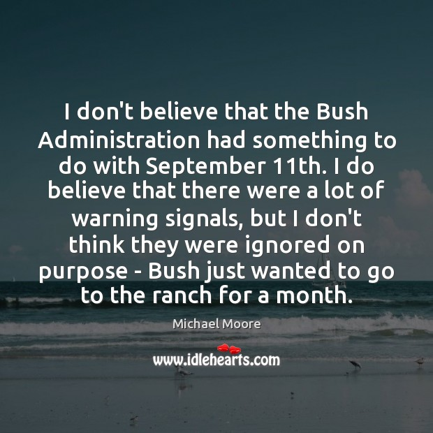 I don't believe that the Bush Administration had something to do with Image