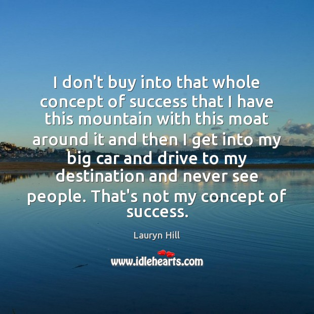 Image, I don't buy into that whole concept of success that I have
