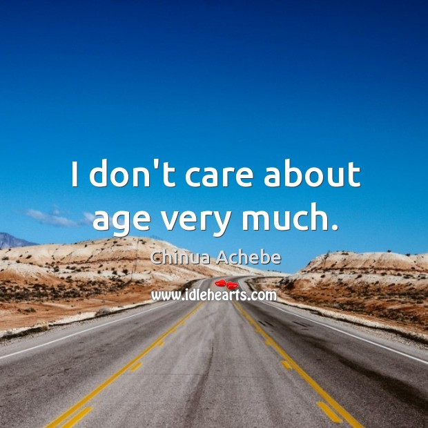 Image, I don't care about age very much.