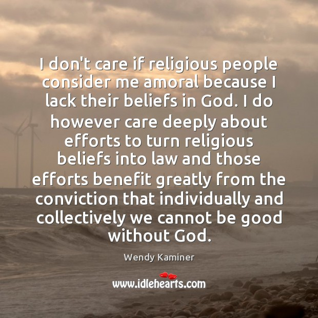 Image, I don't care if religious people consider me amoral because I lack