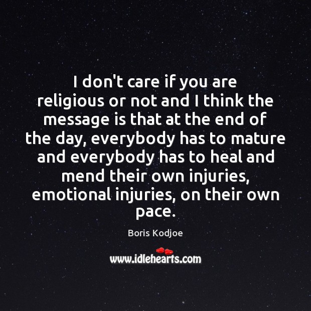 I don't care if you are religious or not and I think I Don't Care Quotes Image