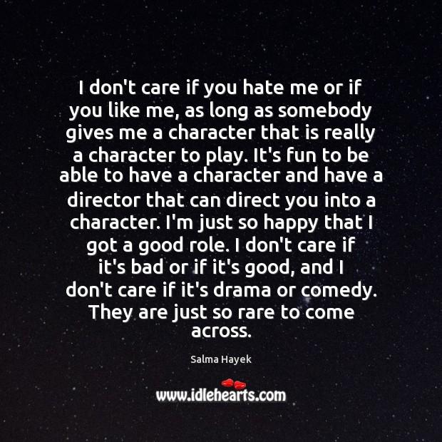 I don't care if you hate me or if you like me, Image