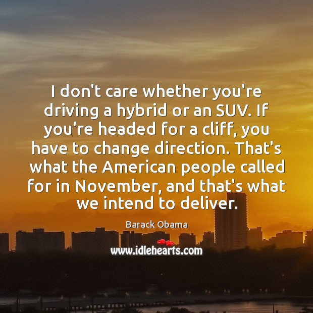 I don't care whether you're driving a hybrid or an SUV. If Image