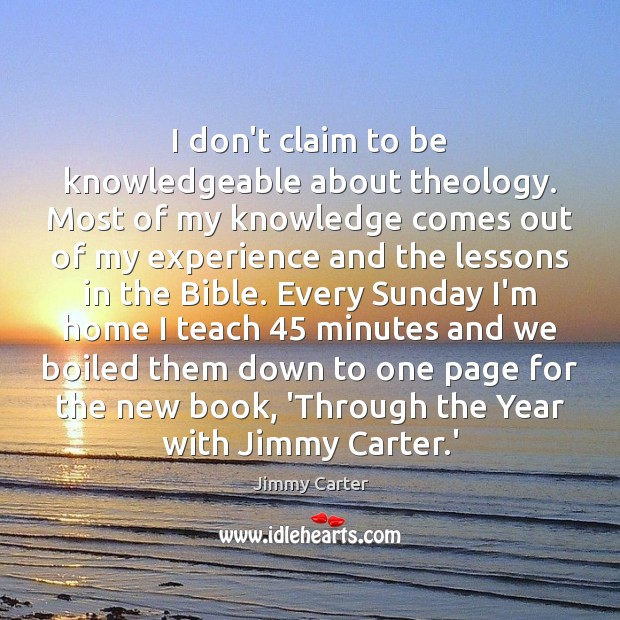 Image, About, Bible, Book, Carter, Claim, Claims, Don't, Down, Every, Every Sunday, Experience, Home, Jimmy, Jimmy Carter, Knowledge, Knowledgeable, Lessons, Minutes, Most, New, New Book, New Books, Out, Page, Pages, Sunday, Teach, The bible, Them, Theology, Through, Through The Years, With, Year, Years