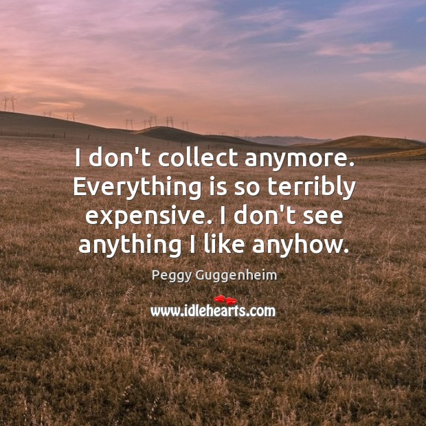 I don't collect anymore. Everything is so terribly expensive. I don't see Image