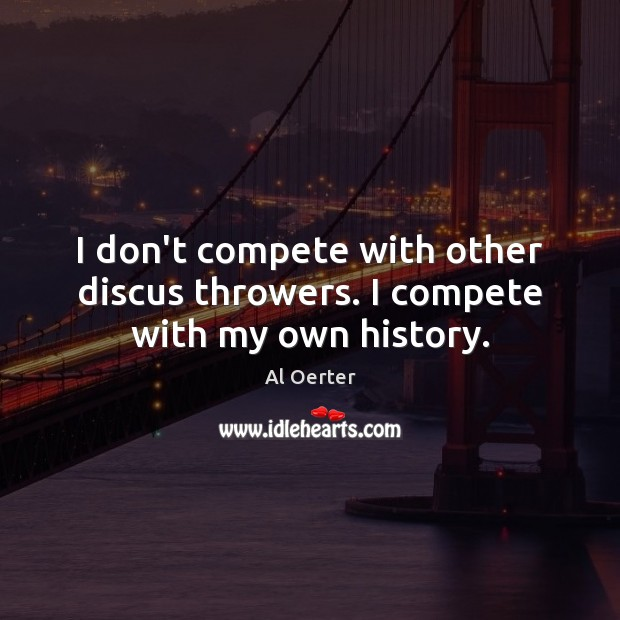 Al Oerter Quotes Quotations Picture Quotes And Images