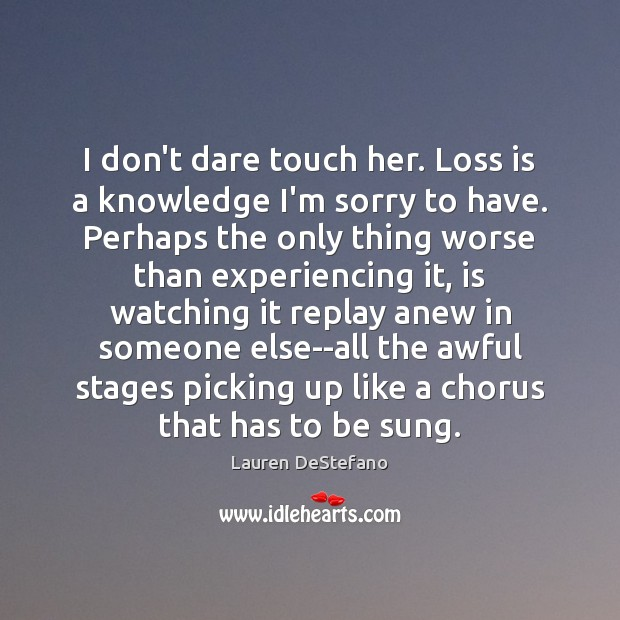 Image, I don't dare touch her. Loss is a knowledge I'm sorry to