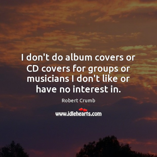 Image, I don't do album covers or CD covers for groups or musicians