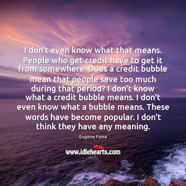 I don't even know what that means. People who get credit have Image