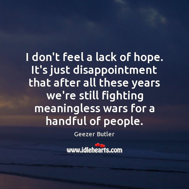 I don't feel a lack of hope. It's just disappointment that after Image