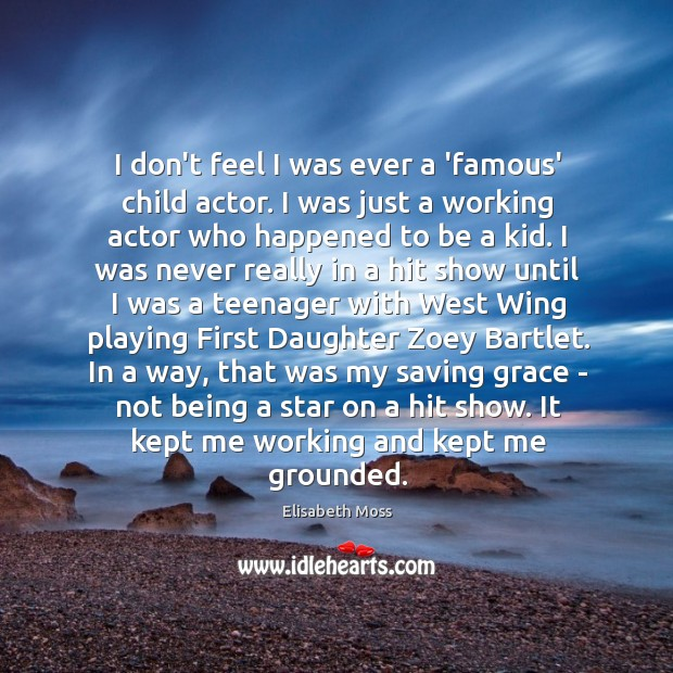 I don't feel I was ever a 'famous' child actor. I was Image