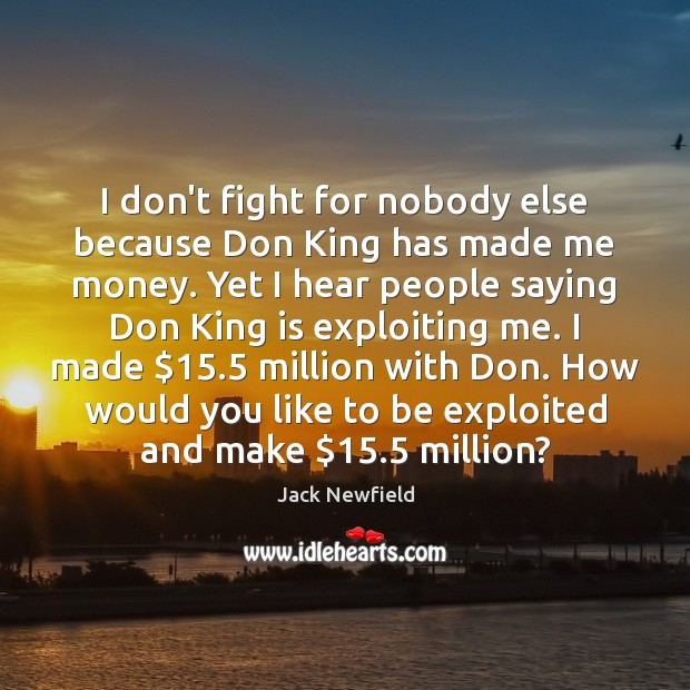 I don't fight for nobody else because Don King has made me Image