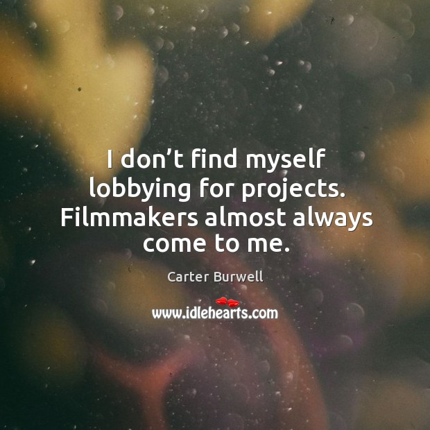 Picture Quote by Carter Burwell