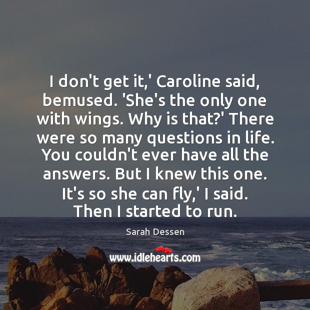 I don't get it,' Caroline said, bemused. 'She's the only one Image