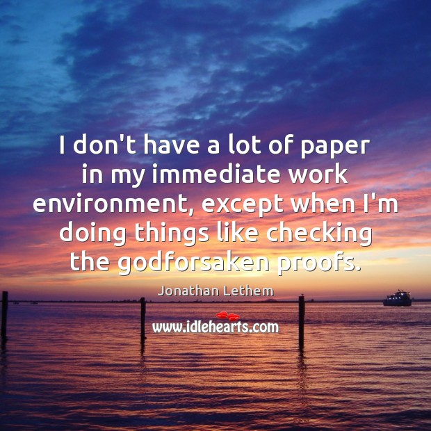 Image, I don't have a lot of paper in my immediate work environment,