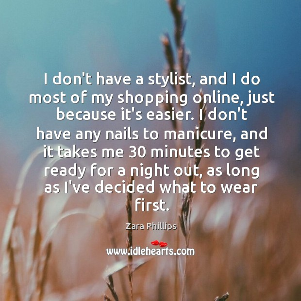 I don't have a stylist, and I do most of my shopping Image