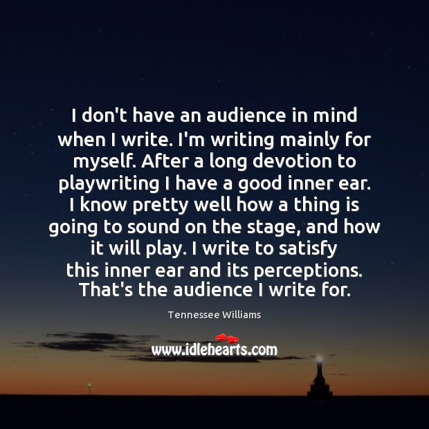 Image, I don't have an audience in mind when I write. I'm writing