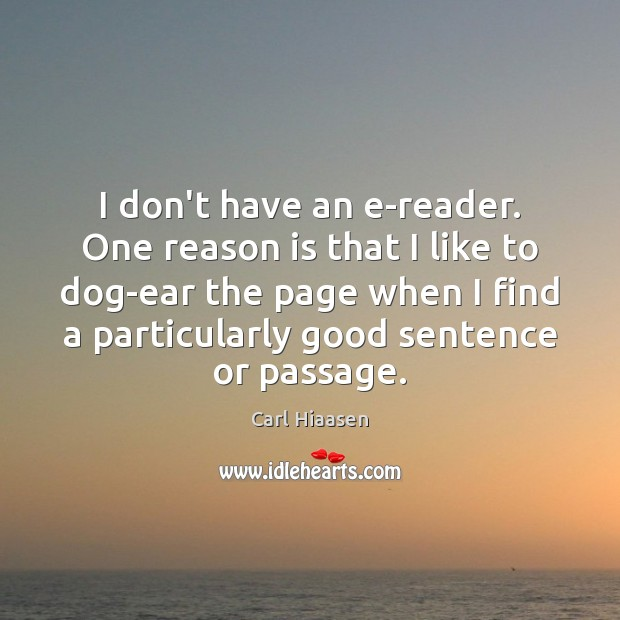 I don't have an e-reader. One reason is that I like to Image