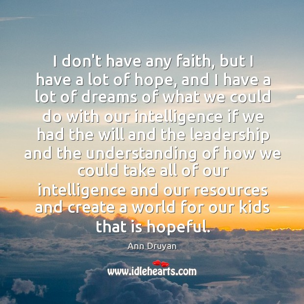 I don't have any faith, but I have a lot of hope, Image