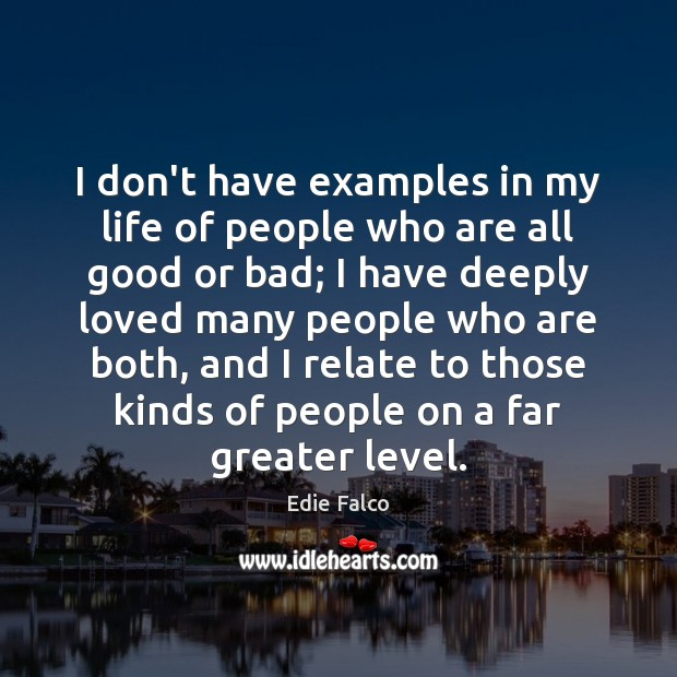 I don't have examples in my life of people who are all Image