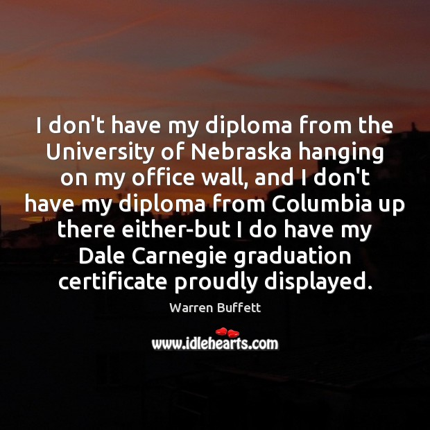 Image, I don't have my diploma from the University of Nebraska hanging on