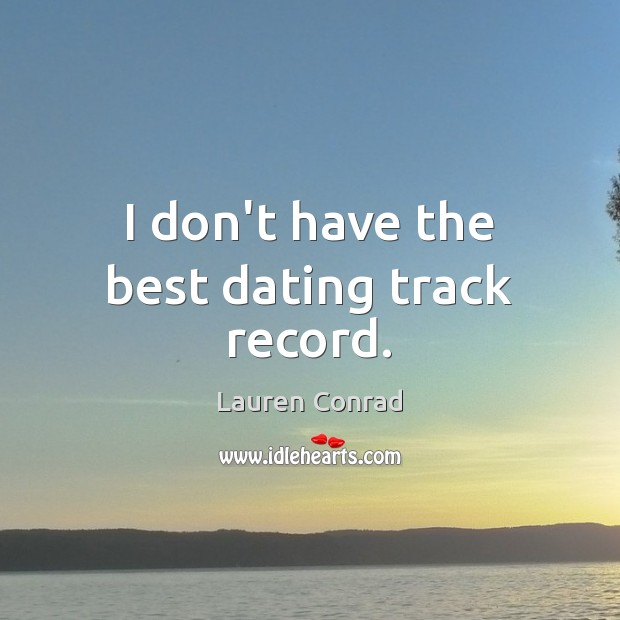 I don't have the best dating track record. Image