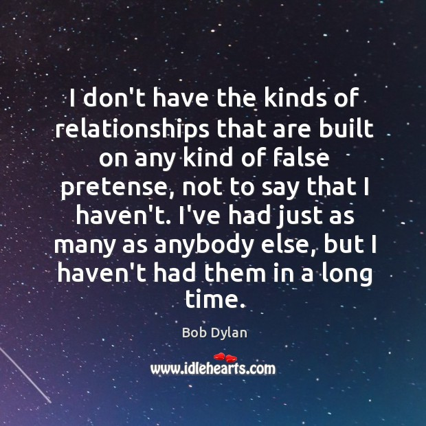 I don't have the kinds of relationships that are built on any Image