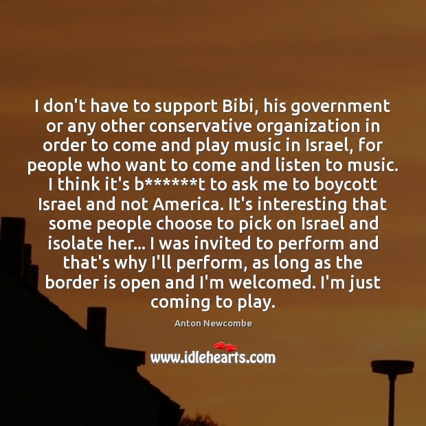 Image, I don't have to support Bibi, his government or any other conservative
