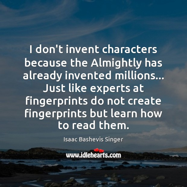 Image, I don't invent characters because the Almightly has already invented millions… Just