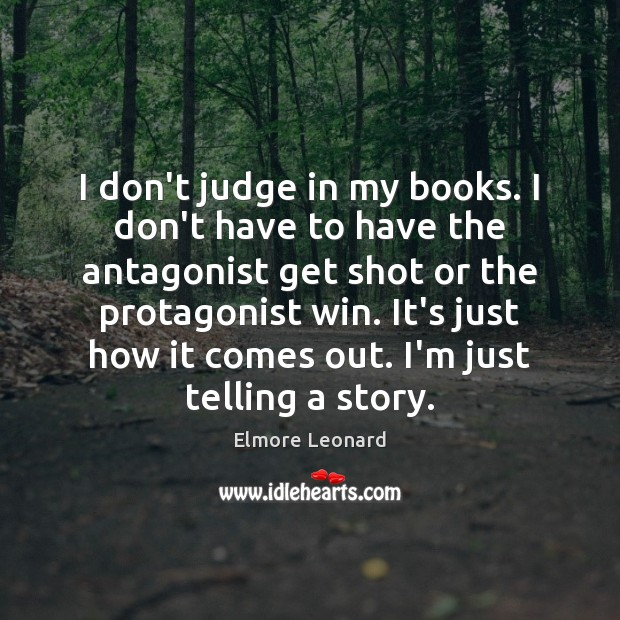 I don't judge in my books. I don't have to have the Don't Judge Quotes Image