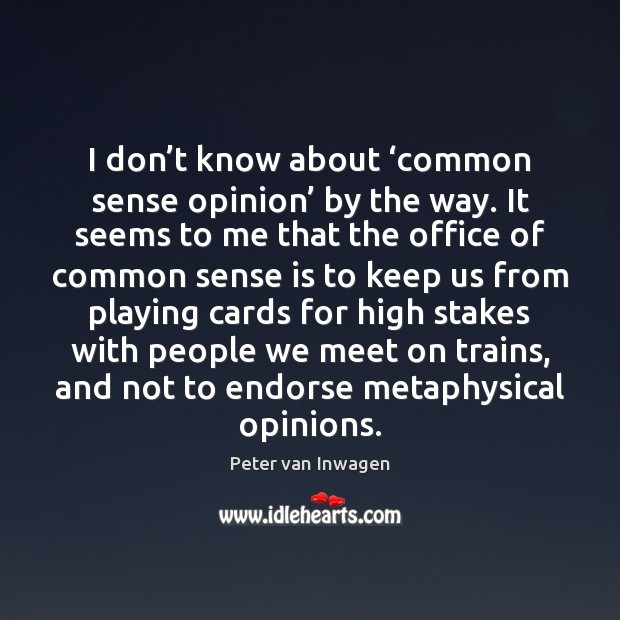 I don't know about 'common sense opinion' by the way. It Image