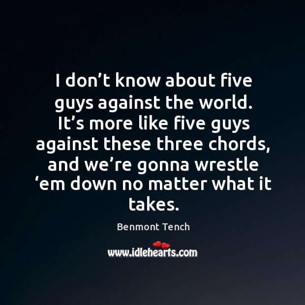 Image, I don't know about five guys against the world. It's more like five guys against these