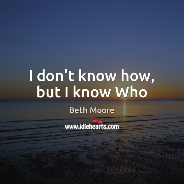 I don't know how, but I know Who Image