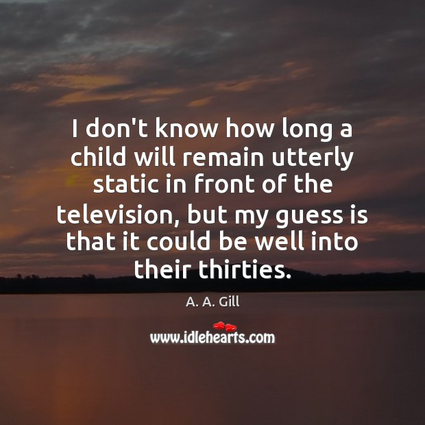 Image, I don't know how long a child will remain utterly static in