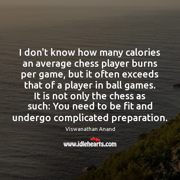 Image, I don't know how many calories an average chess player burns per