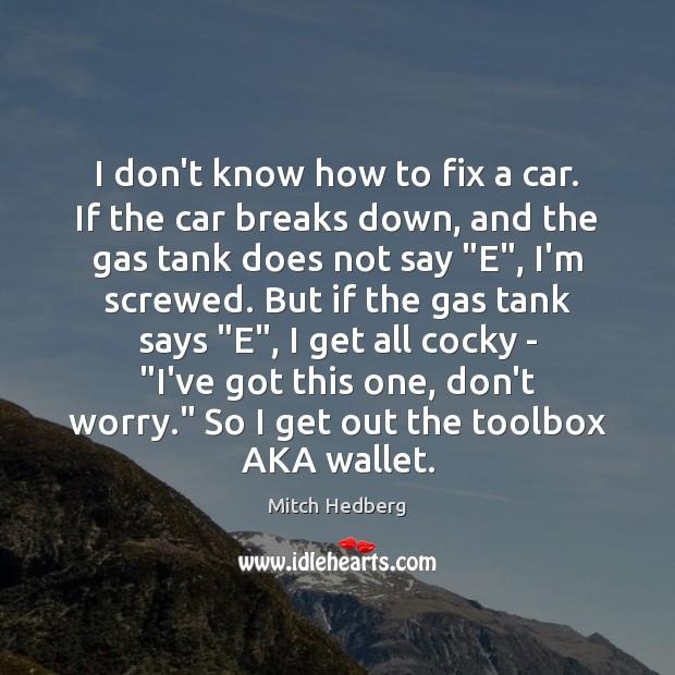 Image, I don't know how to fix a car. If the car breaks