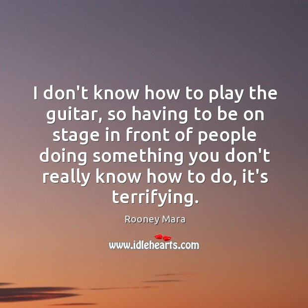 I don't know how to play the guitar, so having to be Image