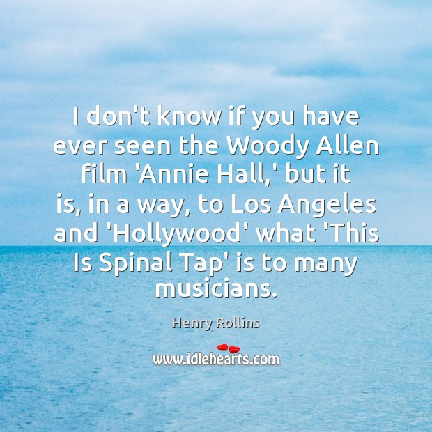 I don't know if you have ever seen the Woody Allen film Image