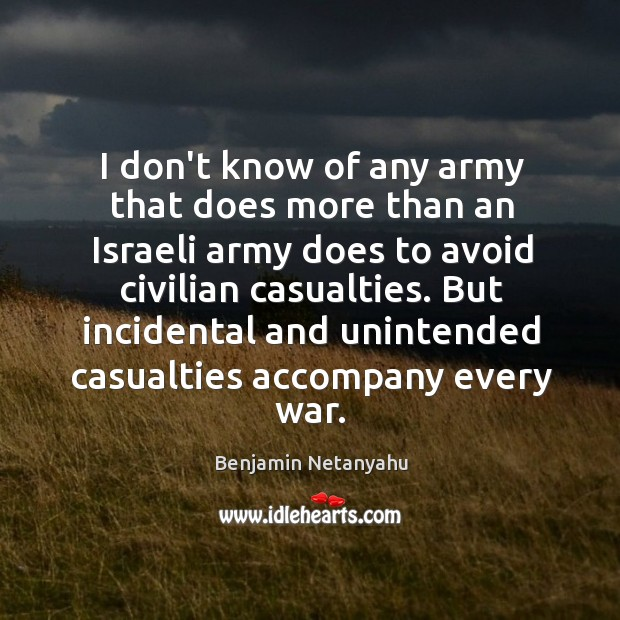 Image about I don't know of any army that does more than an Israeli