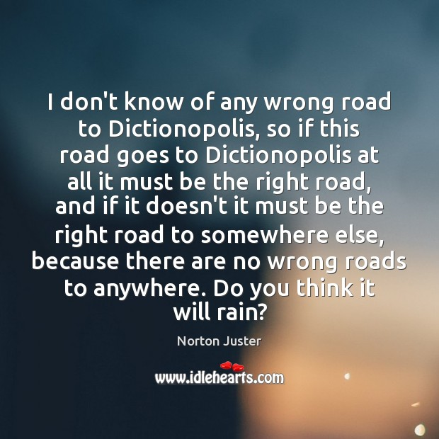 Image, I don't know of any wrong road to Dictionopolis, so if this