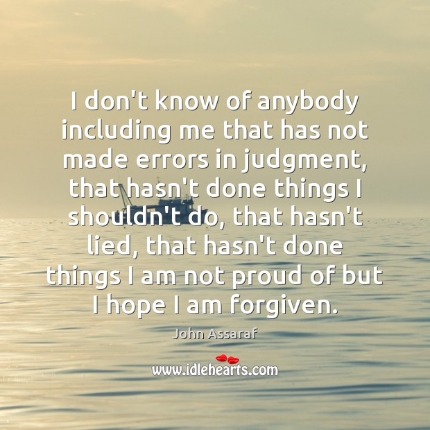I don't know of anybody including me that has not made errors John Assaraf Picture Quote