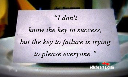I Don't Know The Key To Success…