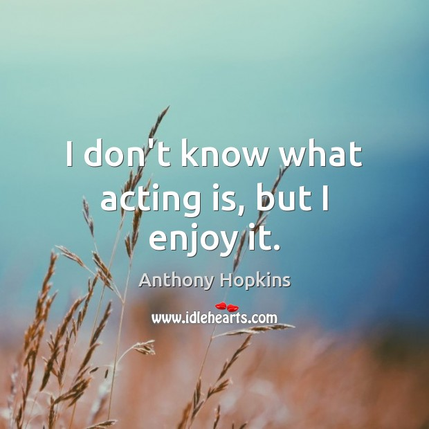 Picture Quote by Anthony Hopkins