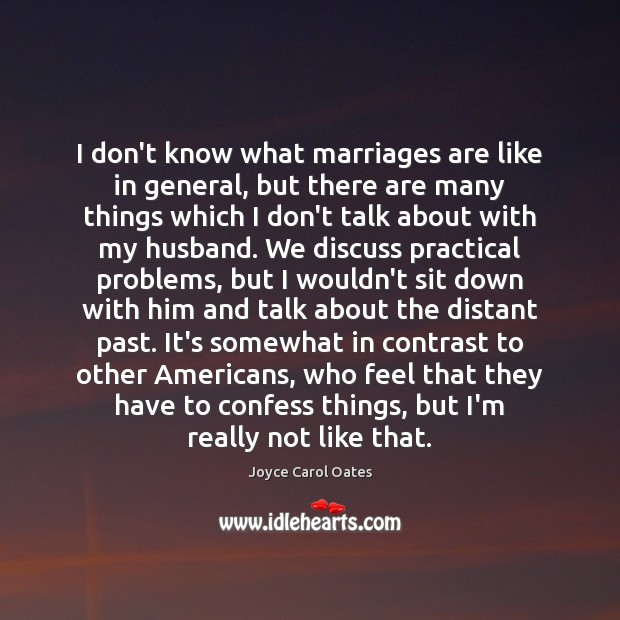 Image, I don't know what marriages are like in general, but there are