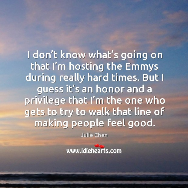 I don't know what's going on that I'm hosting the emmys during really hard times. Image