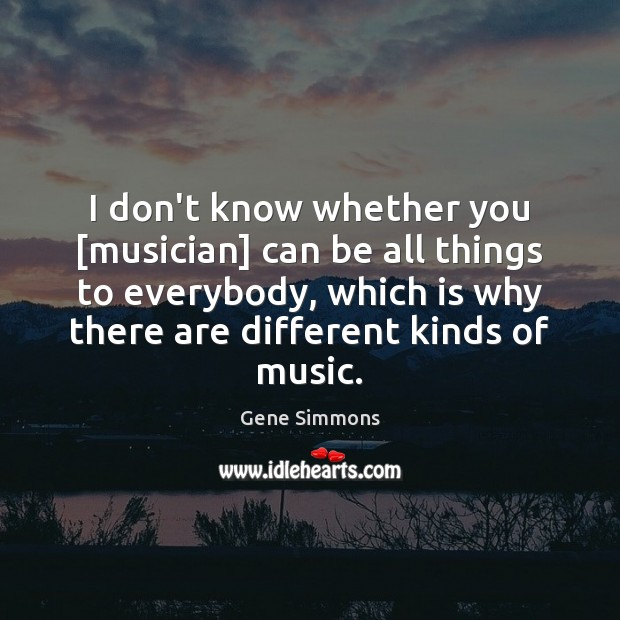 I don't know whether you [musician] can be all things to everybody, Image